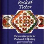 Pocket Tutor - The Essential Guide for Patchwork and Quilting