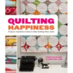 Quilting Happiness - Christina Lane & Diane Gilleland