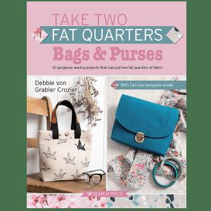 Take-Two Fat Quarters: Bags & Purses